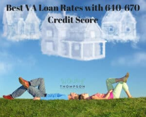 Best VA Loan Rates with 640-670 Credit Score