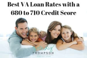 Best VA Loan Rates with a 680 to 710 Credit Score