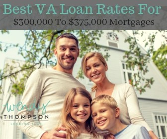 Best VA Loan Rates for $300,000, $325,000, $350,000, and $375,000 Mortgages