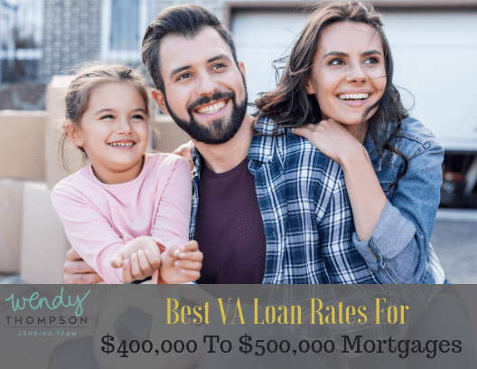 Best VA Loan Rates for $400,000, $425,000, $450,000, $475,000, and $500,000 Mortgages