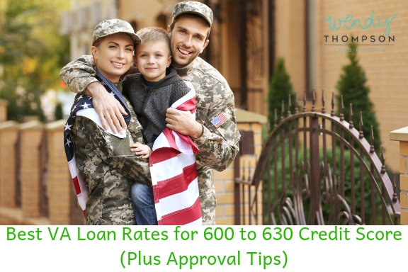 Best VA Loan Rates for 600 to 630 Credit Score Plus Approval Tips