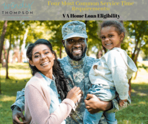 Four Most Common Service Time Requirements_ VA Home Loan Eligibility