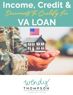 Va Loan Requirements Income Credit Documents To Qualify