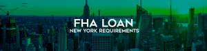 Picture of the state of New York with a banner that tells you how to get a fha loan in new york